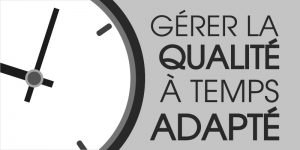 Qualité et temps adapté dans les TPE/PME